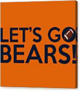 Let's Go Bears Canvas Print