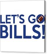 Let's Go Bills Canvas Print