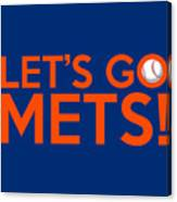 Let's Go Mets Canvas Print
