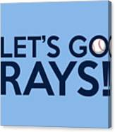 Let's Go Rays Canvas Print
