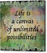 Life Is A Canvas Canvas Print