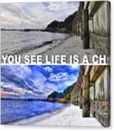 Life Is A Choice Canvas Print