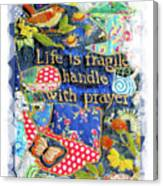 Life Is Fragile Patchwork Canvas Print