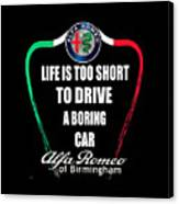 Life Is Too Short With Boring Car Canvas Print