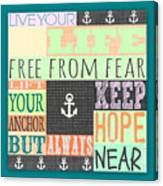 Lift Your Anchor Canvas Print