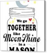 Like Moonshine In A Mason Jar Canvas Print