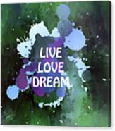 Live Love Dream Green Grunge Canvas Print