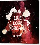 Live Love Dream Urban Grunge Passion Canvas Print