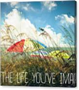 Live The Life You've Imagined Canvas Print