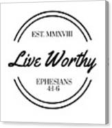 Live Worthy Canvas Print