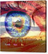 Look. See. Be. Canvas Print