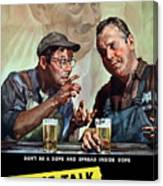 Loose Talk Can Cost Lives - Ww2 Canvas Print