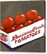 Louisiana Creole Tomatoes Canvas Print