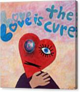 Love Is The Cure Canvas Print