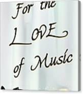 Love Of Music  Canvas Print