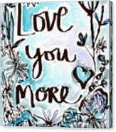 Love You More- Watercolor Art By Linda Woods Canvas Print