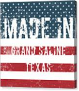 Made In Grand Saline, Texas Canvas Print