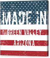 Made In Green Valley, Arizona Canvas Print