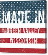 Made In Green Valley, Wisconsin Canvas Print