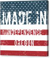 Made In Independence, Oregon Canvas Print