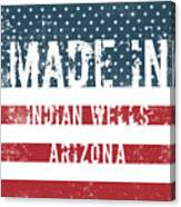 Made In Indian Wells, Arizona Canvas Print