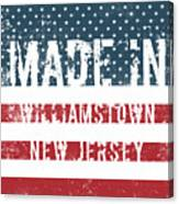 Made In Williamstown, New Jersey Canvas Print