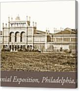 Main Building, Centennial Exposition, 1876, Philadelphia Canvas Print