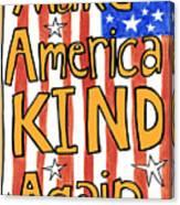 Make America Kind Again Canvas Print