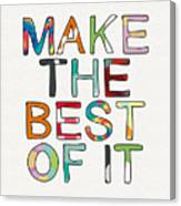 Make The Best Of It Multicolor- Art By Linda Woods Canvas Print
