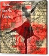 Make Time To Dance Canvas Print