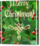 Merry Christmas With Holly Canvas Print