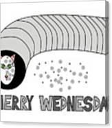 Merry Wednesday Canvas Print