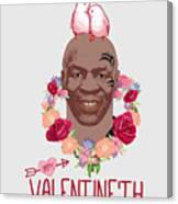 Mike Tyson Inspired Valentines Happy Valentine'th Day  Canvas Print