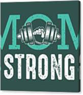 Mom Strong Canvas Print