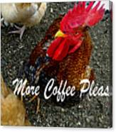 More Coffee Please Canvas Print