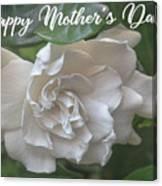 Mother's Day Gardenia Canvas Print