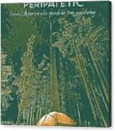 Motivational Travel Poster - Peripatetic 3 Canvas Print