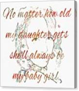 My Daughter - My Baby Girl 2 Canvas Print