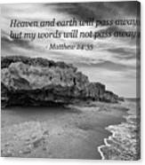 My Words Will Not Pass Away Canvas Print