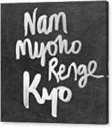 Nam Myoho Renge Kyo Canvas Print