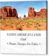 Native American Land, Monument Valley, Navajo Tribal Park Canvas Print