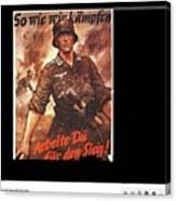 Nazi Propaganda Poster Number 2 Circa 1942 Canvas Print