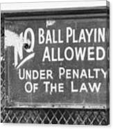 No Ball Playing  Canvas Print