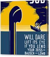 No Enemy Sub Will Dare Lift Its Eye Canvas Print