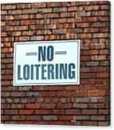 No Loitering Canvas Print