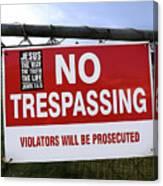 No Trespassing And ... Canvas Print