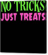 No Tricks Just Treats Halloween Funny Humor Love Candy Kids Or Children Canvas Print