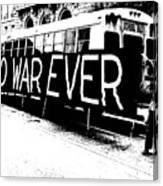 No War Ever Canvas Print