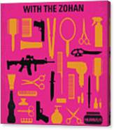 No743 My You Dont Mess With The Zohan Minimal Movie Poster Canvas Print
