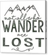 Not All Who Wander Green Canvas Print